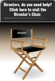 Directors, do you need help? click here to visit the Director's chair.